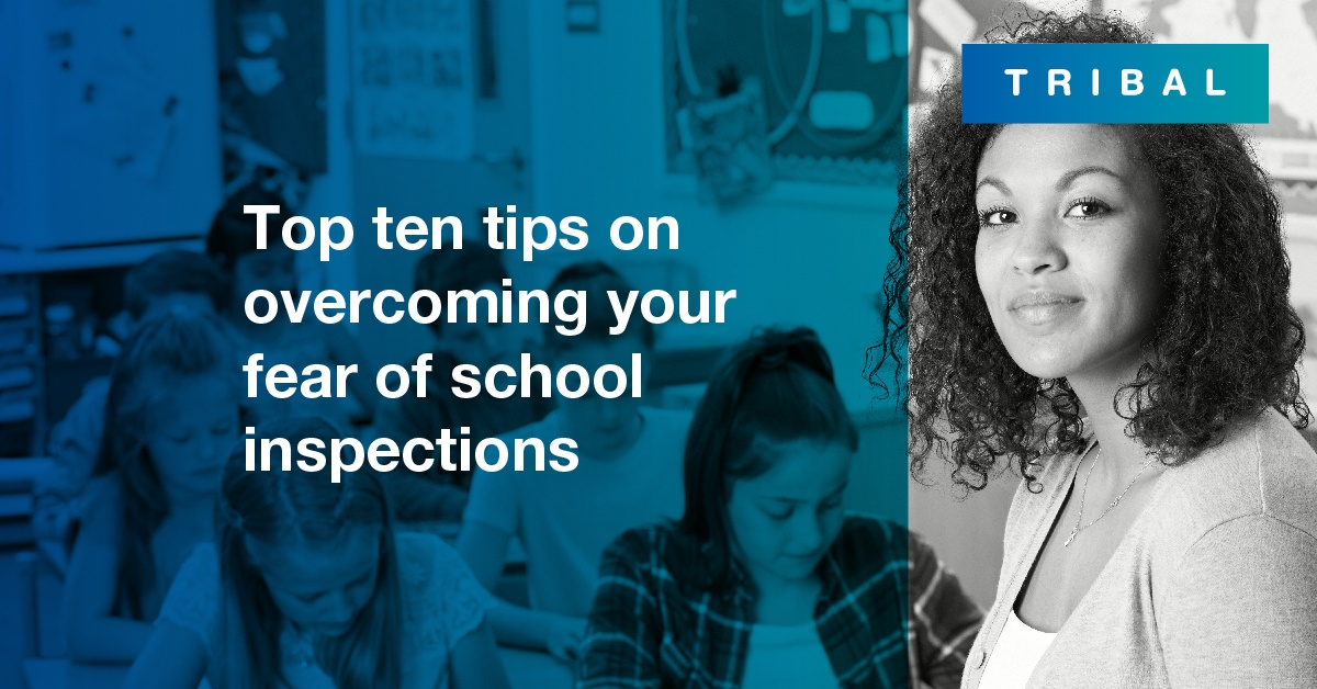 Top ten tips on overcoming your fear of school inspections