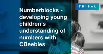 Numberblocks - developing young children's understanding of numbers with CBeebies