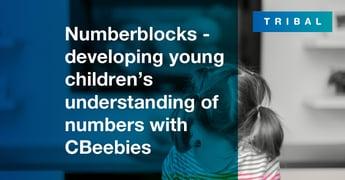 Numberblocks - developing young children's understanding of numbers with CBeebies