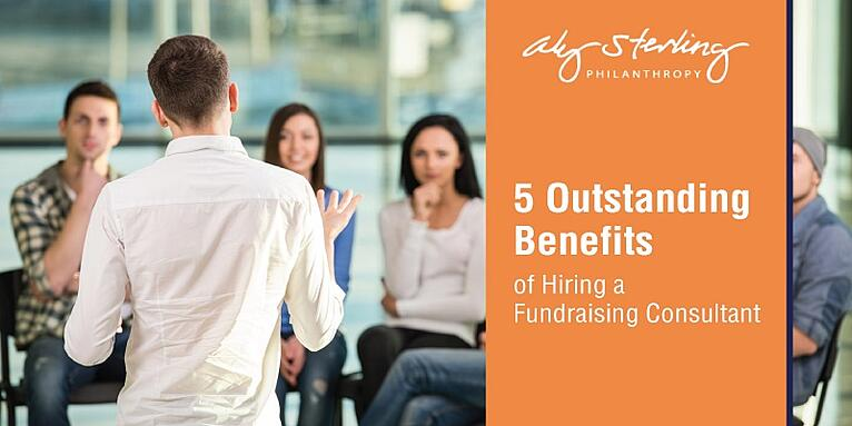 5 Outstanding Benefits of Hiring a Fundraising Consultant