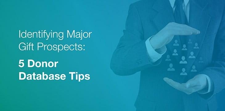Identifying Major Gift Prospects: 5 Donor Database Tips