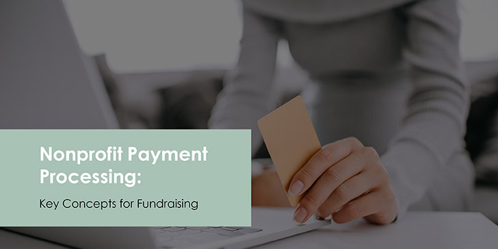 Nonprofit Payment Processing | Key Concepts for Fundraising