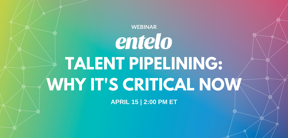 WEBINAR: Talent Pipeline Strategy – Why it's Critical Now