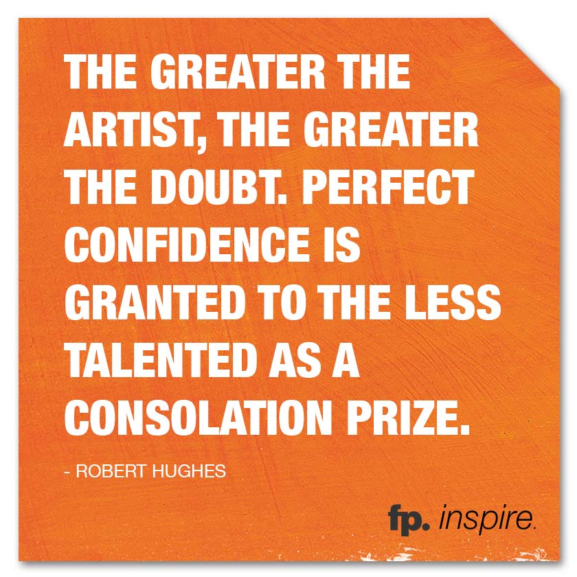 fp_inspire_quote_TheGreaterTheArtist