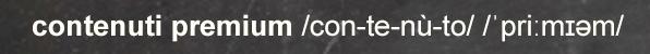 contenuti-premium-definizione