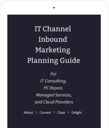 IT Channel Inbound Marketing Planning Guide