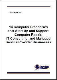 13 Computer Franchises that Start Up and Support Computer Repair, IT Consulting, and Managed Service Provider Businesses
