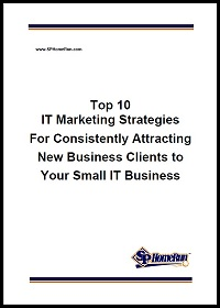 Top 10 IT Marketing Strategies for Consistently Attracting New Business Clients to Your Small IT Business 200
