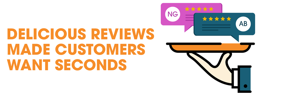 Delicious Reviews Made Customers Want Seconds At Our Restaurants