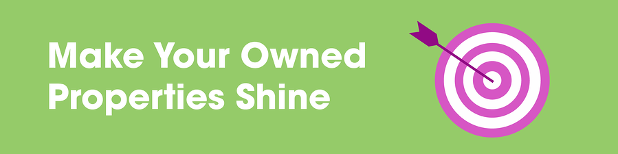 Making Your Owned Properties Shine Is An Online Reputation Management Strategy