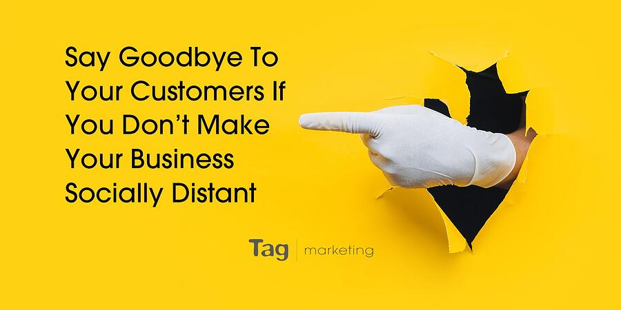 Say Goodbye To Customers If You Don't Make Your Business Socially Distant