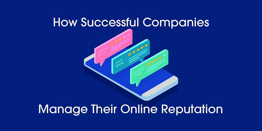how successful companies manage online reputation
