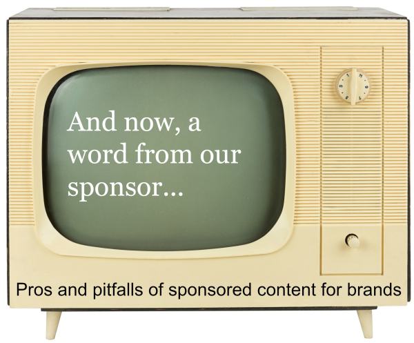 Pros and pitfalls of sponsored content for brands