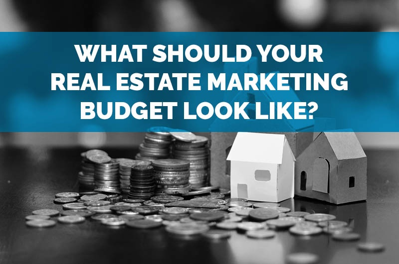 What should your real estate marketing budget look like?