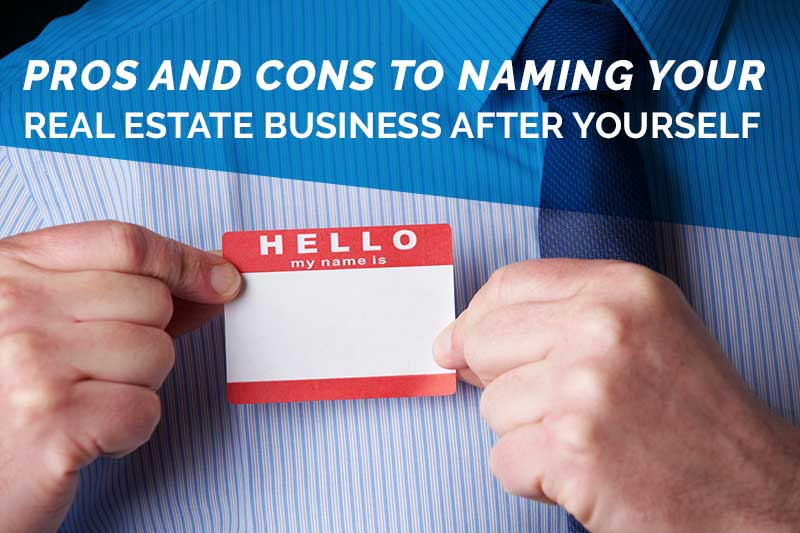 pros and cons to naming your real estate business after yourself