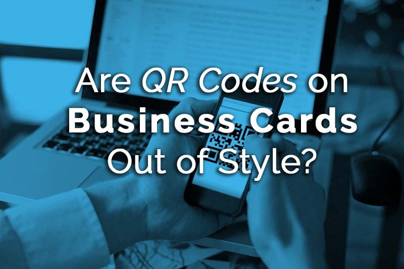 are qr codes on business cards out of style?