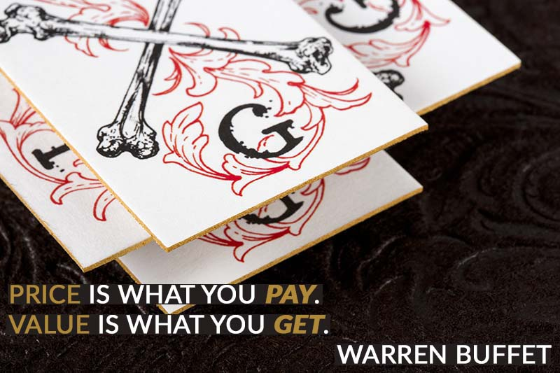 Price is what you pay. Value is what you get. Warren Buffet