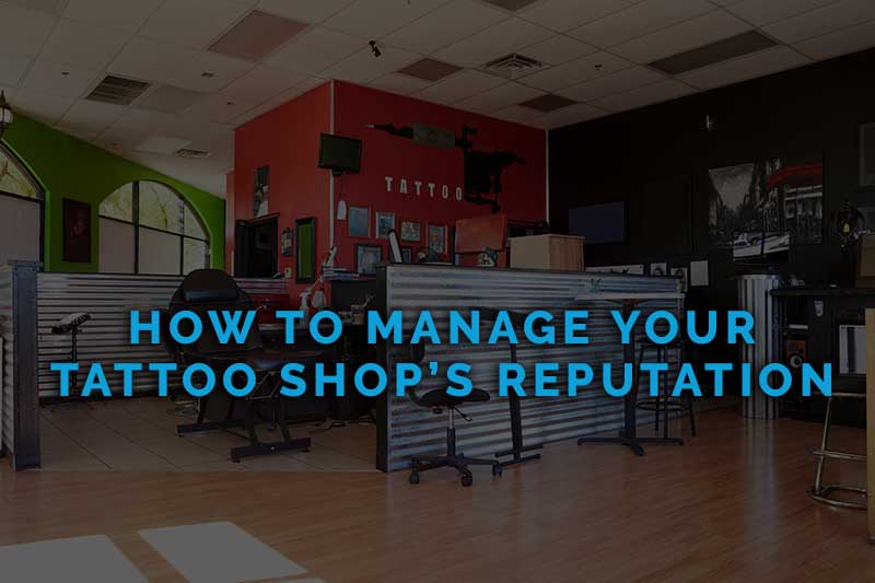 How to Manage Your Tattoo Shop's Reputation
