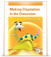 Making Claymation in the Classroom eBook
