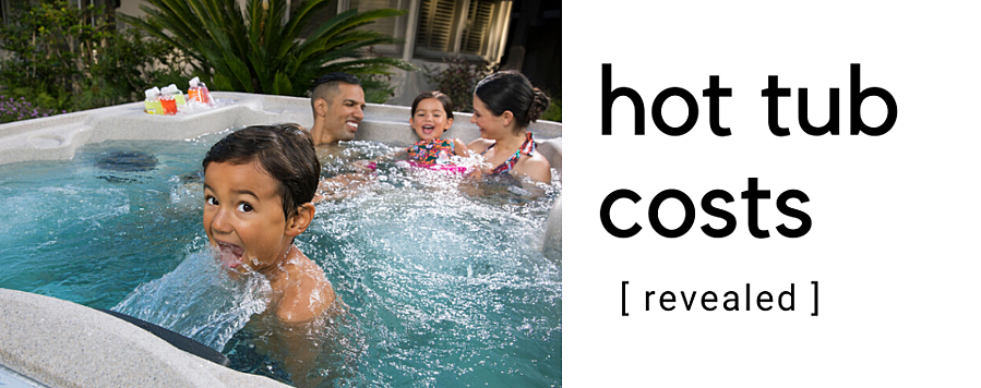 Hot Tub Costs - find out what really goes into the price.