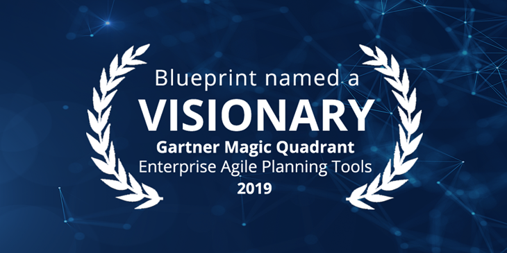 Blueprint named a Visionary in 2019 Gartner Magic Quadrant for Enterprise Agile Planning Tools