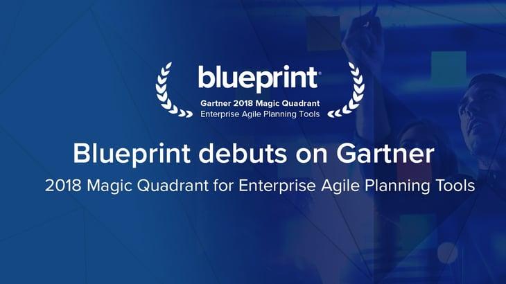 Blueprint Recognized in 2018 Gartner Magic Quadrant for Enterprise Agile Planning Tools