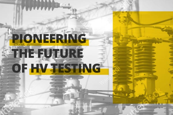 Pioneering the Future of HV Testing
