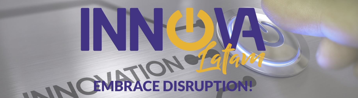 Innova Latam Embrace Disruption