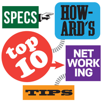 Specs Howard's Top 10 Networking Tips