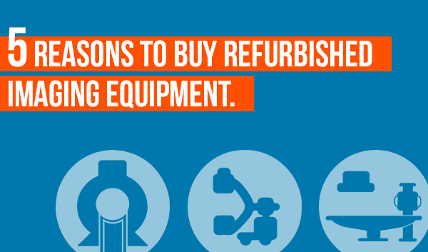 why-refurbished-imaging-equipment