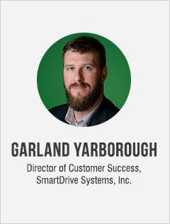 Garlad Yarborough, Director of Customer Success, SmartDrive Systems, Inc.