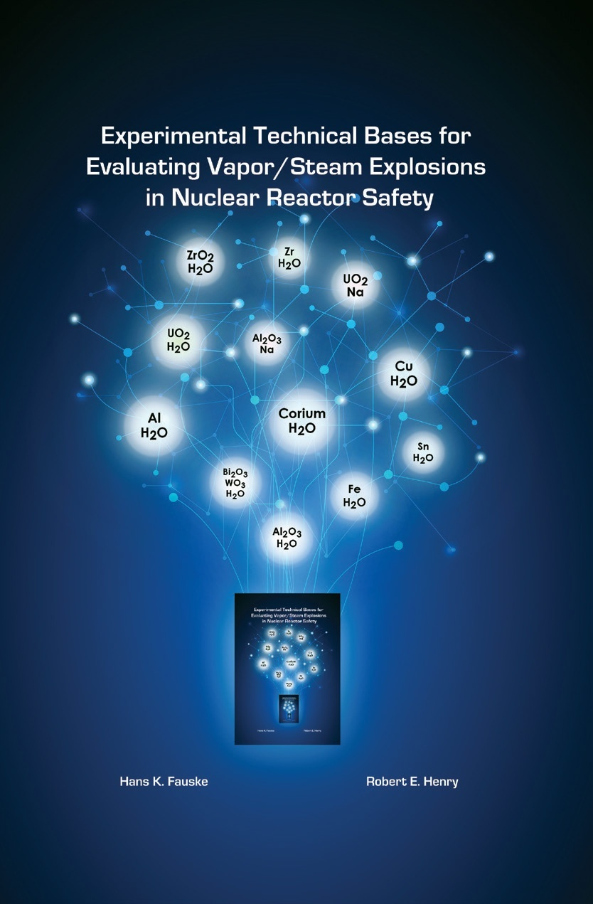 Book-  Experimental Technical Bases for Evaluating Vapor Steam Explosions in Nuclear Reactor Safety.jpg
