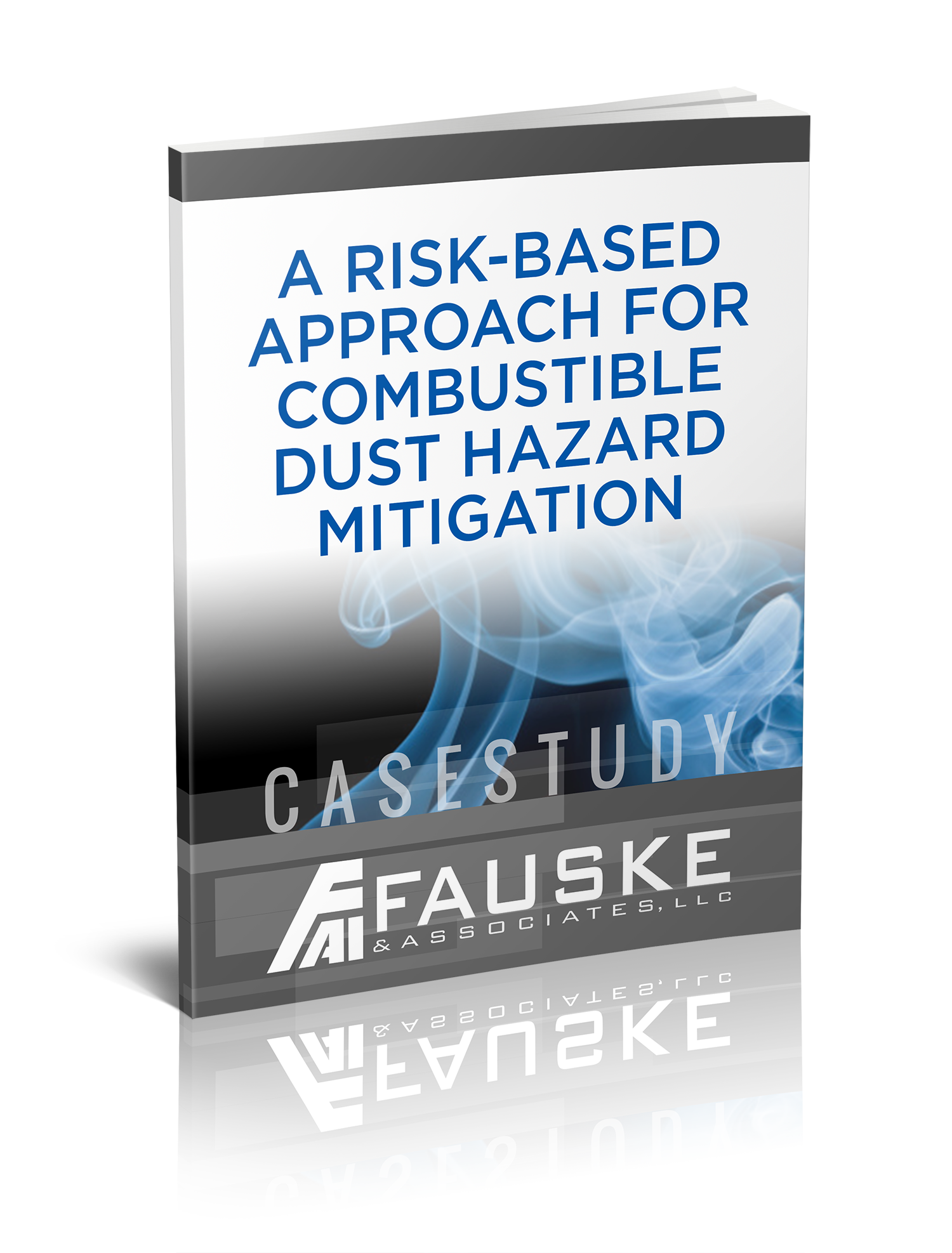 A Risk Based Approach For Combustible Dust Hazard Mitigation