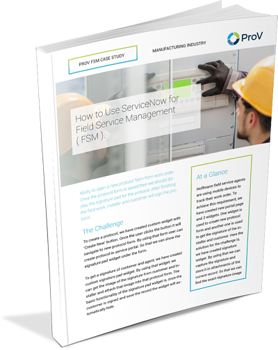 How to Use ServiceNow for Field Service Management ( FSM ) Case Study
