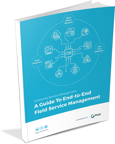 An End-to-End Field Service Management Guide