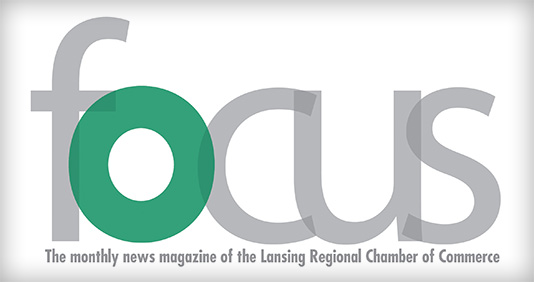 Lansing Regional Chamber of Commerce - Focus Magazine
