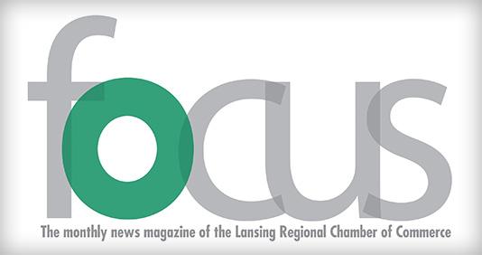 Lansing Regional Chamber of Commerce - Focus Magazine
