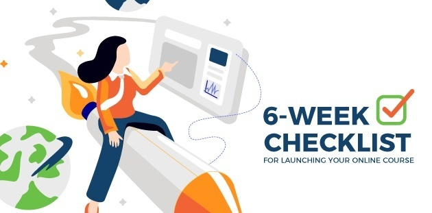 Your 6-Week Checklist for Launching an Online Course