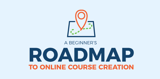 A Beginner's Roadmap To Online Course Creation [INFOGRAPHIC]