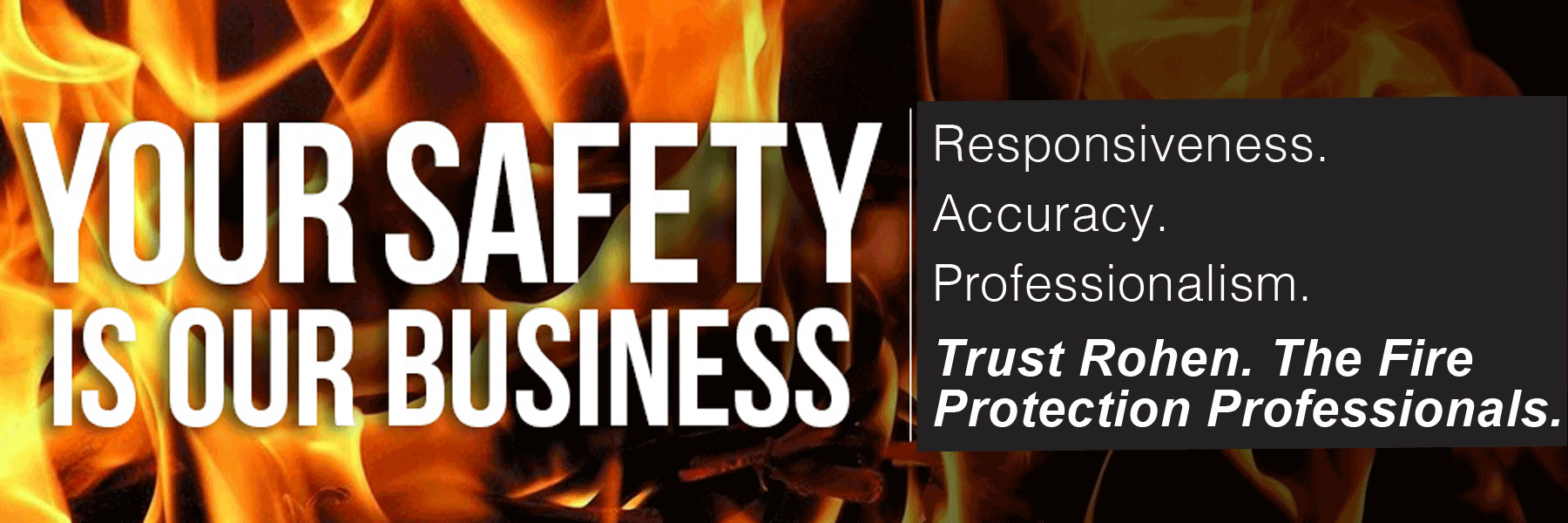Rohen Fire Your Safety is Our Business