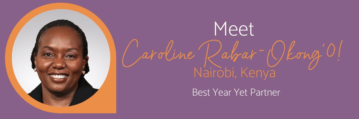 Meet Caroline Rabar-Okong'0! Nairobi, Kenya