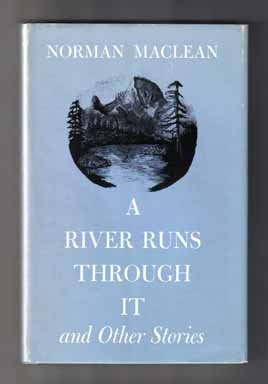 an analysis of a river runs through it by norman maclean A river, the sound of water flowing over rocks, an old man's hands tying a fly to his line and narration from norman maclean's novel a river runs through it.