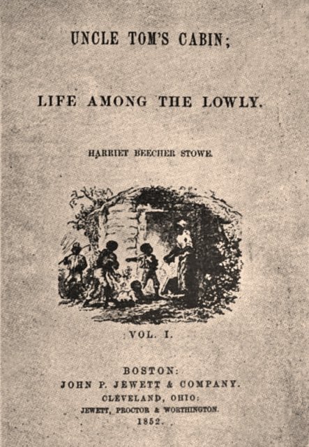 Real events behind harriet beecher stowe 39 s uncle tom 39 s cabin for Uncle tom s cabin first edition value