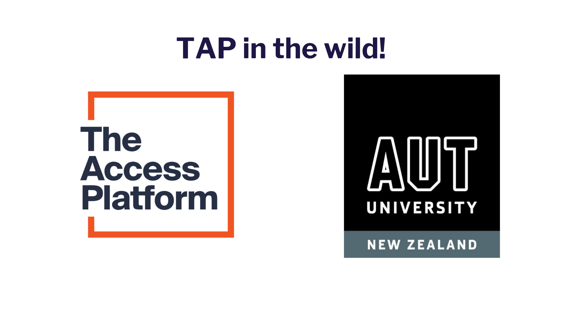 TAP in the wild: Auckland University of Technology