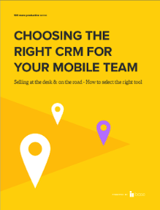 Choosing the right CRM for your mobile team