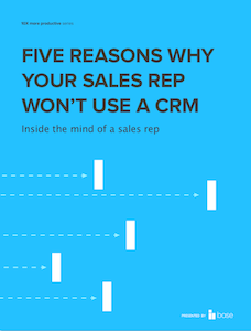 5 reasons why your sales rep won't use a CRM