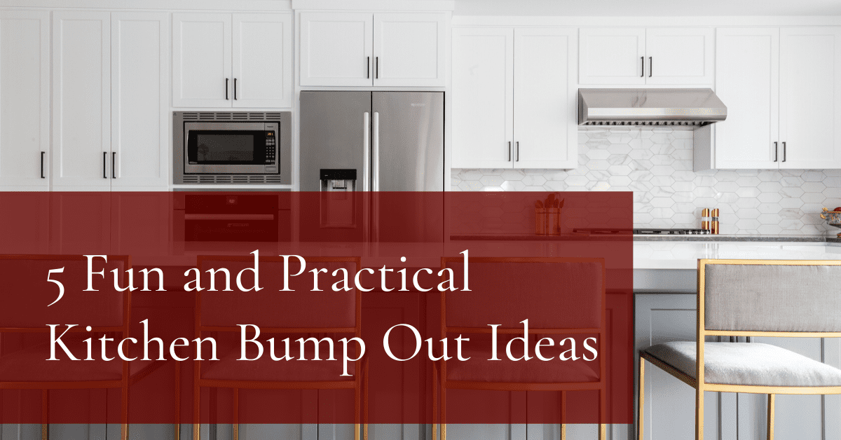 5 Fun and Practical Kitchen Bump Out Ideas
