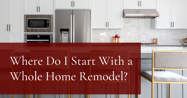 9 Things to Think About While Planning a Whole House Remodel