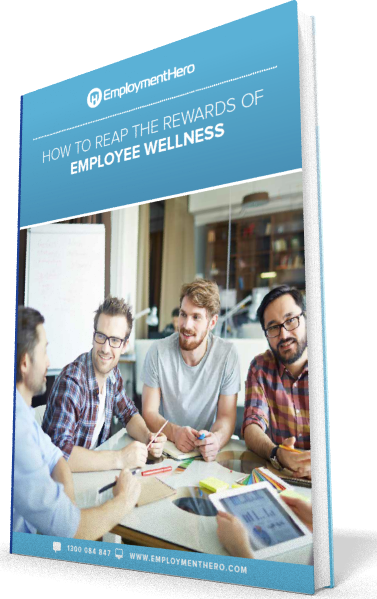 Download our guide on How To Reap The Rewards Of Employee Wellness today!