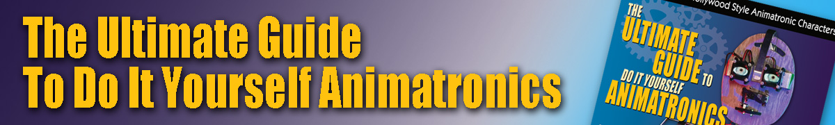 The Ultimate Guide To DIY Animatronics